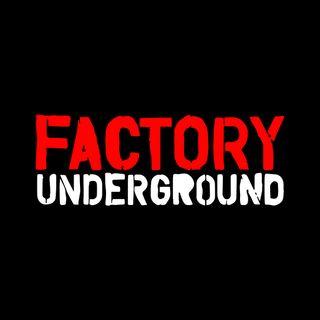 Factory Underground Podcasts
