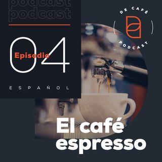 El café espresso | Ep. 04 español
