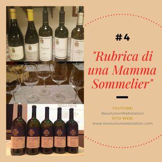 """#4 SERENA VALENTINO """"RUBRICA DI UNA MAMMA SOMMELIER"""""""