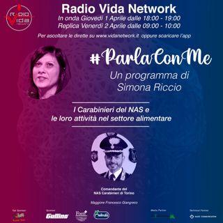 Parla con me 1 aprile 2021 ospite il Maggiore Francesco Giangreco – Comandante del #NAS Carabinieri di Torino.