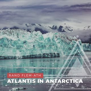 S01E13 - Rand Flem-Ath // Is Atlantis Frozen Beneath the Ice of Antarctica?