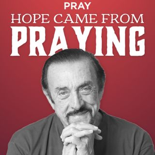 "XLIX.  Dr. Philip Zimbardo - Life - ""Hope Came from Praying"""