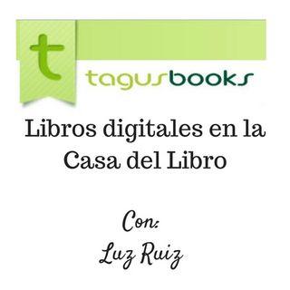 Tagus: Cómo publicar un libro digital en la Casa del Libro con Luz Ruis Lerma