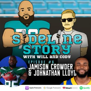 Episode #6 w/ Jamison Crowder & Johnathan Lloyd