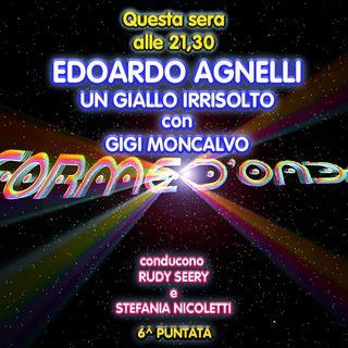 Forme d'Onda - Gigi Moncalvo - Edoardo Agnelli: un giallo irrisolto - 6^ puntata (21/11/2019)