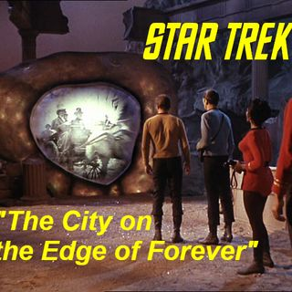 "Season 2, Episode 8: ""The City on the Edge of Forever"" (TOS) with Kevin Lauderdale"