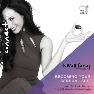 Becoming Your Sensual Self - Annalee chats to Dr Saida Desilets & Guests