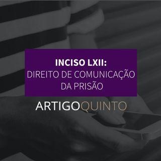 Inciso LXII - Direito de comunicação da prisão