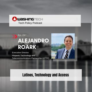 Alejandro Roark on Latinos, Section 230 and Access (Ep.247)