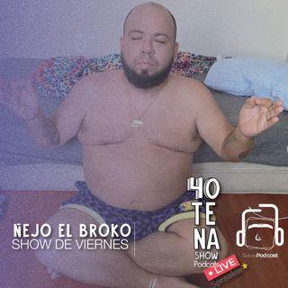 SHOW DE VIERNES-ÑEJO EL BROKO