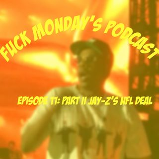 Episode 11: Part II: Jay-Z's NFL Deal