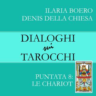 8. Dialoghi sul Carro, l'ottava carta dei Tarocchi di Marsiglia