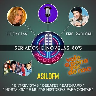 Podcast - Novelas e Séries Anos 80 e 90