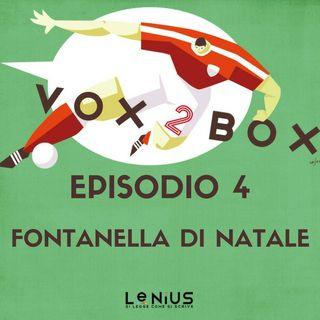 Episodio 4 - Fontanella Di Natale - con Mario Fontanella