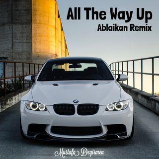 Fat Joe, Remy Ma - All The Way Up ft. French Montana (Ablaikan Remix)