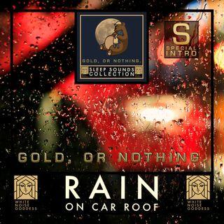 Rain On Car Roof | White Noise | ASMR & Relaxation | Deep Sleep