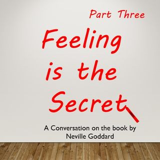 Neville Goddard - Feeling is the Secret - A Conversation - Part Three