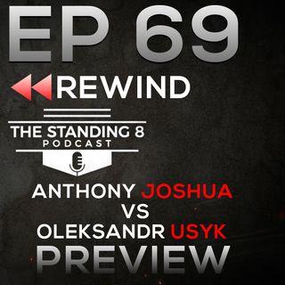 EP 69 Rewind | Anthony Joshua vs Oleksandr Usyk Preview