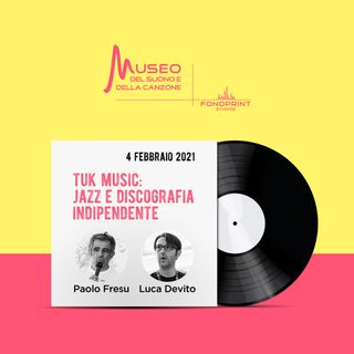 Tuk Music: Jazz e discografia indipendente con Paolo Fresu e Luca Devito