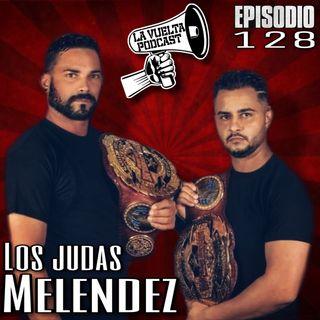 Los Judas Meléndez Ep 128 de La Vuelta Podcast