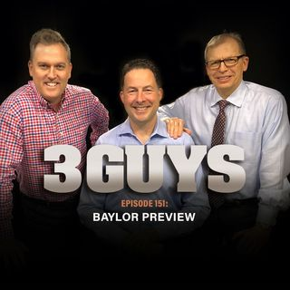 Baylor Preview with Tony Caridi, Brad Howe and Hoppy Kercheval  (Episode 151)