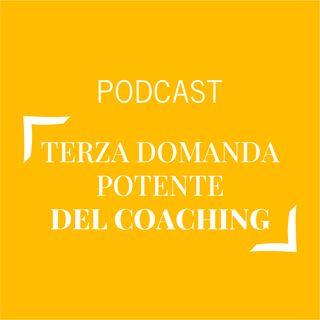 #430 - Terza domanda potente del coaching | Buongiorno Felicità!