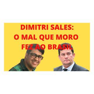 Sérgio Moro, a praga que assolou o Brasil