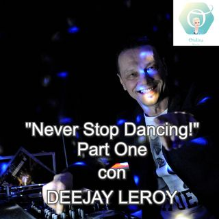 """Never Stop Dancing!"" con il DeeJay Leroy - Part One   🎧🇮🇹"