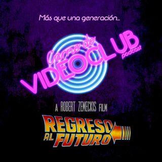 Carne de Videoclub - Episodio 07 - Regreso al Futuro (La trilogia)