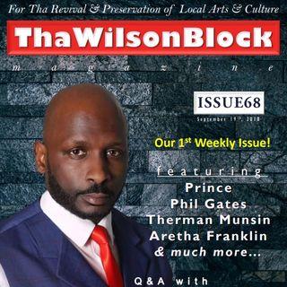 ThaWilsonBlock Magazine Issue68 (9/19/18) featuring Joe Lockett + Phil Gates + Aretha Franklin + Therman Munsin + more...