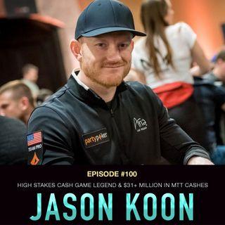 #100 Jason Koon: High Stakes Cash Game Legend & $31+ Million in MTT cashes