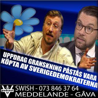 UPPDRAG GRANSKNING PÅSTÅS VARA KÖPTA AV SVERIGEDEMOKRATERNA