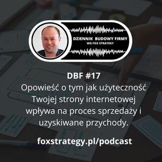 DBF #17: Jak użyteczność strony wpływa na proces sprzedaży i uzyskiwane przychody? cz.2 [MARKETING]