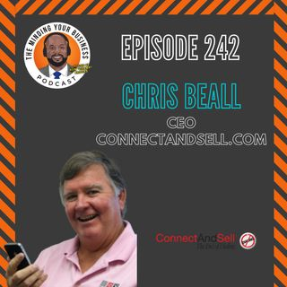 #242 - Chris Beall, CEO of ConnectAndSell.Com