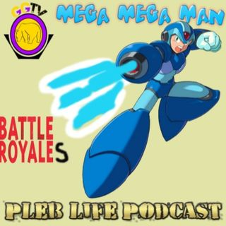 "Pleb Life Podcast Episode 3 - ""Mega Mega Man"""