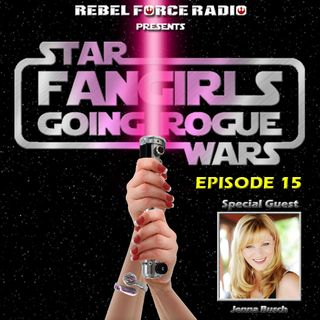 Fangirls Going Rogue Episode 16 with Legion of Leia's Jenna Busch
