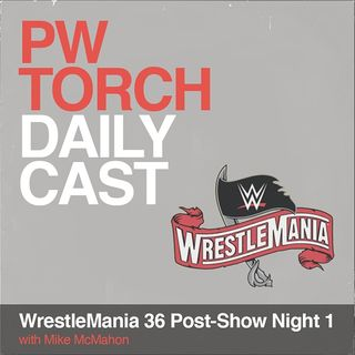 PWTorch Dailycast - WrestleMania 36 Post-Show Night One - McMahon and Soucek discuss Undertaker vs. AJ Styles, Strowman, more