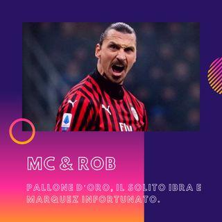 MC&ROB - Pallone d'oro, il solito Ibra e Marquez infortunato.