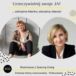 JA.Lider#02_O zmianach. O zmianach po ludzku. Rozmowa z Joanną Grelą.