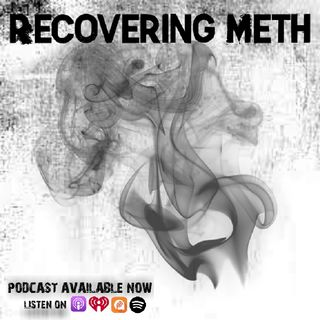 Episode 3 - Recovering Meth