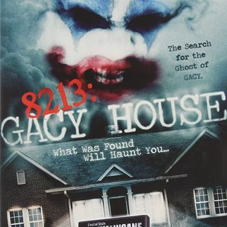 Episode 21 - 8213: Gacy House (2010)