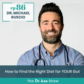 Dr. Michael Ruscio: How to Find the Right Diet for YOUR Gut