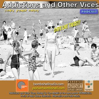 Addictions and Other Vices 292 - Days Like These!!!