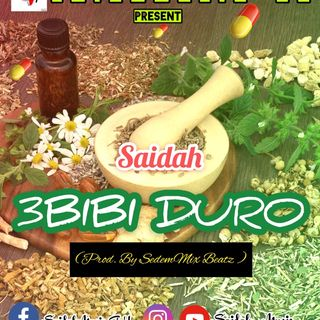 Saidah - 3bibi Duro - Prod by SedemMix