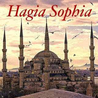 TSP120 - Time Trek: Hagia Sophia - Church of the holy wisdom.