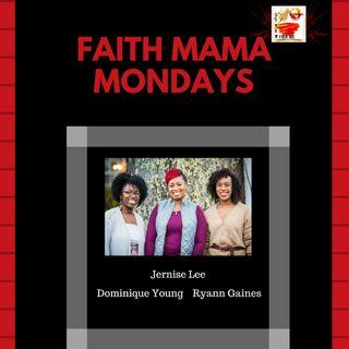 Faith Mama Mondays - Interview w/ The Hosts Dominique, Jernise & Ryann