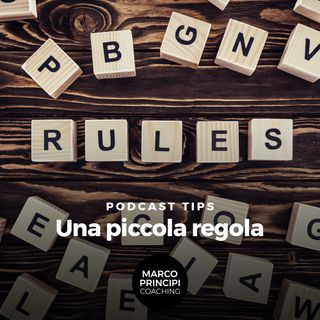 "Podcast Tips ""Una piccola regola"""
