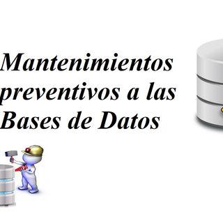 Mantenimientos preventivos a las Bases de Datos, por Briseidi Heredia y Helen Lopez