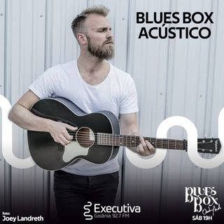 Blues Box - Rádio Executiva - 07 de Dezembro de 2019