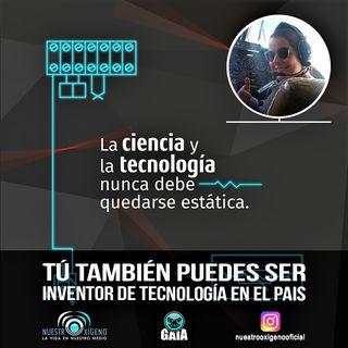 NUESTRO OXÍGENO Tu también puedes ser inventor de tecnología en el pais - Ing. Lorena Valencia Gil